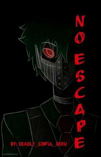 No Escape ♦︎【Insane!Yandere!Villain! Deku x Reader】♦︎ Book One