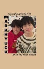 Baby Don't Like It | NCT | MarkHyuck by chittaphrrrrr