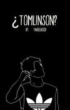 ¿Tomlinson? XEditandoX by YareelRood