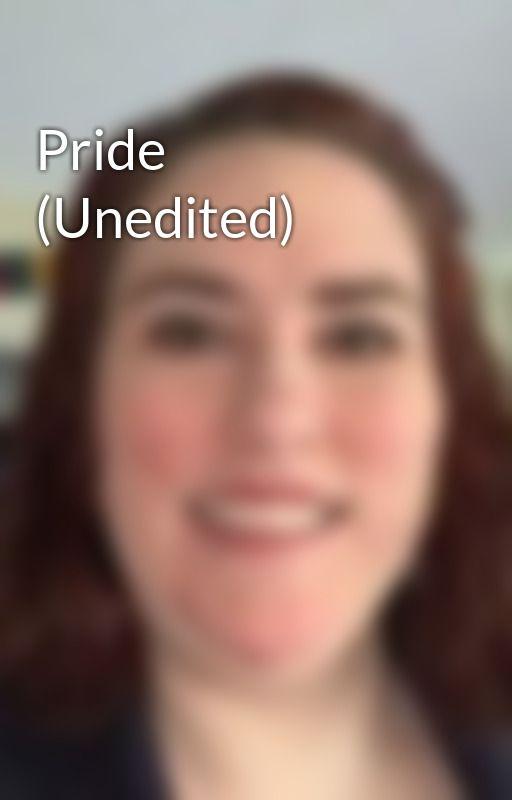 Pride (Unedited) by NoelElizabeth