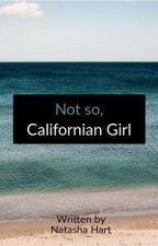 Not So, Californian Girl by NatashaHart0