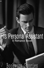 """His """"Personal"""" Assistant.  by Bookworm-Stories"""
