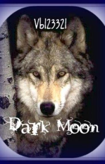 Dark Moon [ON HOLD]