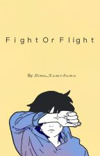 Fight Or Flight (on hold) by Hime_Kami-Sama