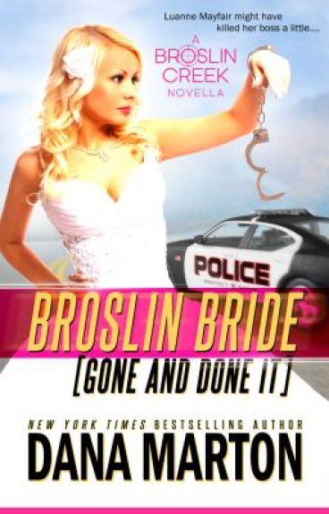 BROSLIN BRIDE (Gone and Done it) by DanaMarton9