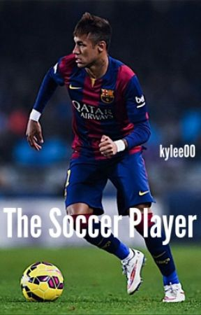 The soccer player (Neymar Fanfiction) by kylee00