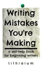 Writing Mistakes You're Making by Lithiaium