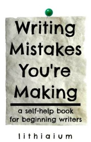Writing Mistakes You're Making