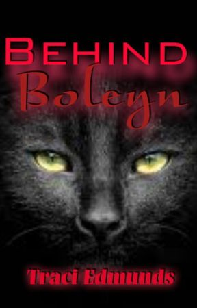 Behind Boleyn by traci_edmunds