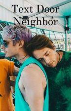 Text Door Neighbor (Gawsten Texting AU) by markhoppusdog