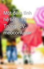 Một đêm tình hệ liệt - Tử Trừng -cV: meoconlunar by jenny_vn
