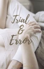 Trial & Error by Annananna12