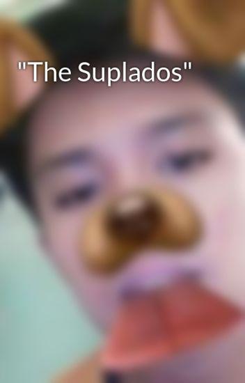"""""""The Suplados"""""""