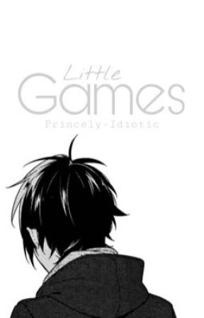Little Games by Princely-Idiotic