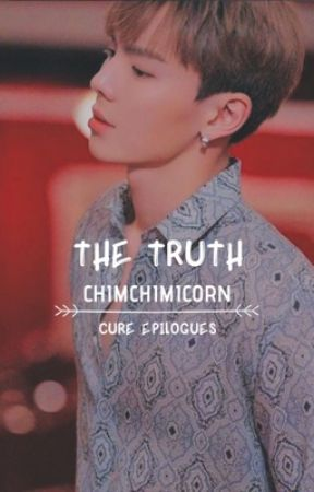 The Truth || Epilogues of Cure by chimchimicorn