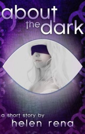 About the Dark by HelenRena