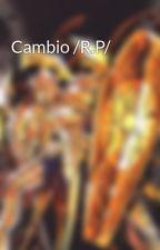 Cambio /R.P/ by novia_de_ikki