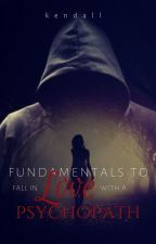 Fundamentals to Fall in Love With a Psychopath [Book #01] by kendellic
