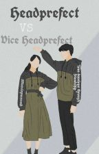 Headprefect VS Vice Headprefect [Slow Update]♡ by dayangfamily