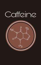 CAFFEINE || ғɪᴠᴇ ʜᴀʀɢʀᴇᴇᴠᴇs by Fiveqvill