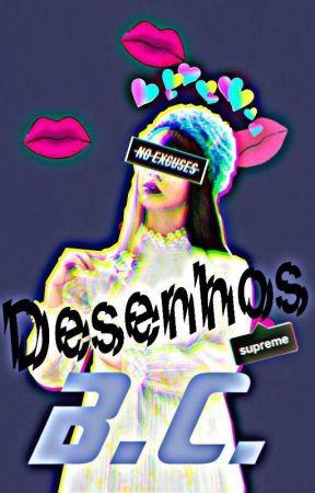 Desenhos •B.C.• by -_Im_Sunflower_-