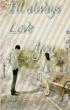 I'll always Love You by iyay22