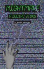 Nightmare [Zodiac Story] by lumin_escence