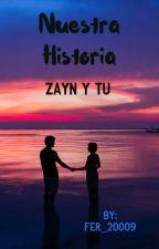 Nuestra historia (zayn y tú)  by fer_20009