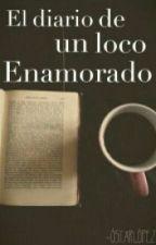 El diario de un loco enamorado by OscarlopezA