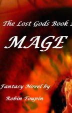 The Lost Gods Book 2 - Mage by RobinToupin
