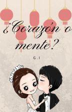 ¿Corazón o mente? by Geiza_mystar