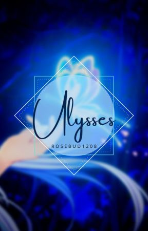Ulysses; Born From Mystery [ML Fanfic] by Rosebud1208