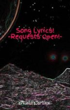 Song Lyrics! -Requests Open!- by XxEm_Here2xX