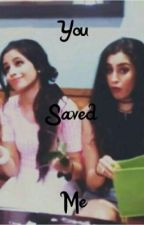You Saved Me (CAMREN) by CamrenlsLife