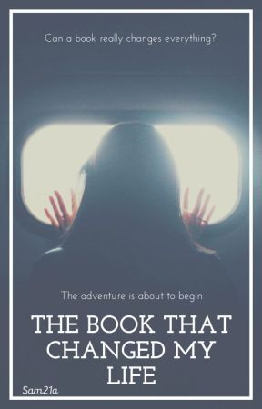 The Book That Changed My Life by Sam21a