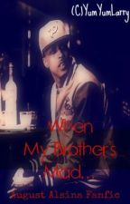 When My Brother's Mad (August Alsina) by -n0tinu5e