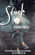 Stuck • the umbrella academy by svftreddie