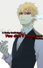 You don't know me (Rwby x Male reader) by Kaltias