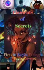 Elements of Secrets: Rayla part 1 by Sayianlover06