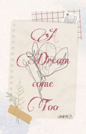 A Dream come TOO - Chapter 3 - Wattpad