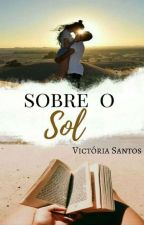 Sobre o Sol by Esmeralda_Rosa