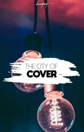 THE CITY OF COVER  by diamantement