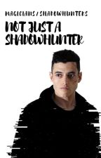 Not just a Shadowhunter ☆ Shadowhunters/Magicians crossover by angelicstrawberry