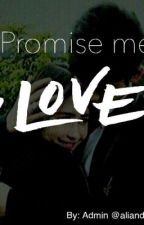 Promise Me: Love (Aliando Prilly) by aliandoprilly