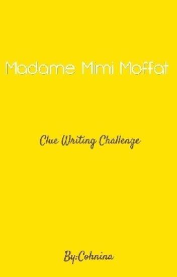 Madame Mimi Moffat