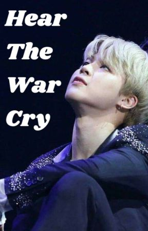 Hear The War Cry by I-am-bts-trash