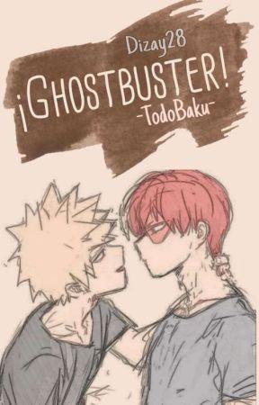 ¡Ghostbuster! [TodoBaku AU] by Dizay28