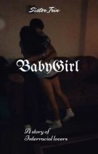 Babygurl (Complete) by Sister_Trin