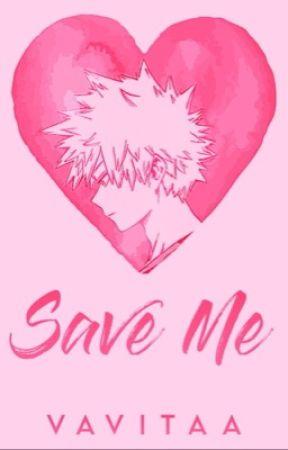 Save Me » Katsuki Bakugou x Reader AU (SLOW UPDATES) by vickiivic