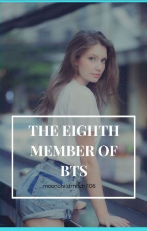 The Eighth Member Of BTS Book 1 by BangtanGirl2005